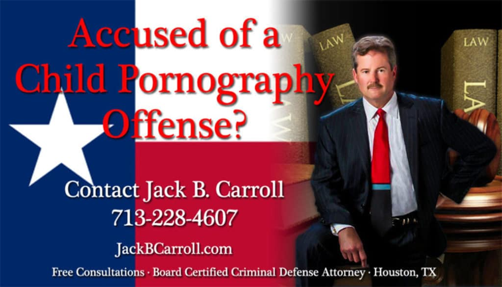 Houston Child Pornography Attorney