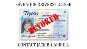 "Houston lawyer Jack B. Carroll ""Save your Drivers License"""